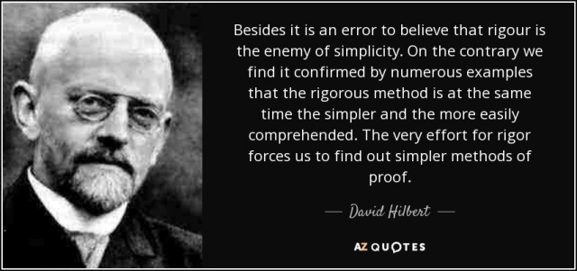 quote-besides-it-is-an-error-to-believe-that-rigour-is-the-enemy-of-simplicity-on-the-contrary-david-hilbert-69-30-02